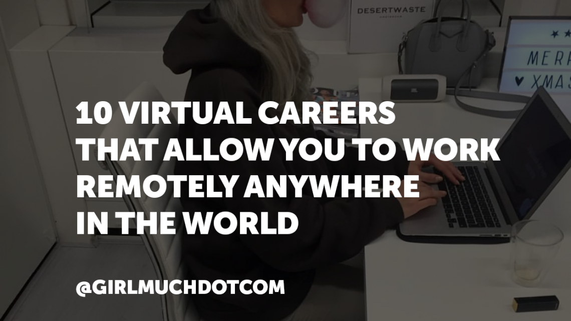 10 Virtual Careers That Allow You To Work From Remotely Anywhere in the World